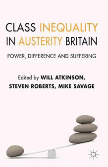 Class Inequality in Austerity Britain (Innbundet)