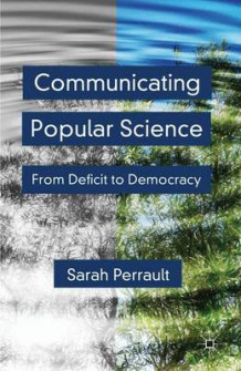 Communicating Popular Science av Sarah Perrault (Innbundet)