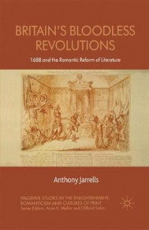 Britain's Bloodless Revolutions av Anthony Jarrells (Heftet)