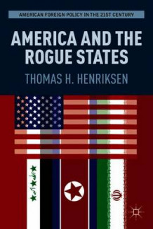 America and the Rogue States av Thomas H. Henriksen (Heftet)