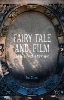 Fairy Tale and Film av Sue Short (Innbundet)