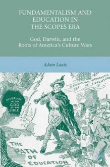 Fundamentalism and Education in the Scopes Era av Adam Laats (Heftet)