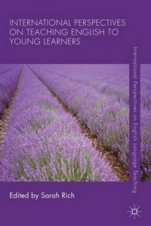 International Perspectives on Teaching English to Young Learners av Sarah Rich (Heftet)