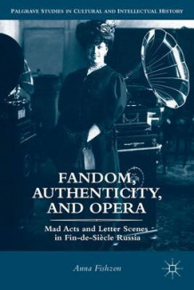 Fandom, Authenticity, and Opera av Anna Fishzon (Innbundet)