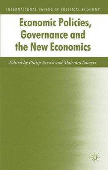 Economic Policies, Governance and the New Economics (Innbundet)