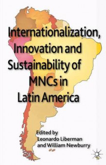 Internationalization, Innovation and Sustainability of MNCs in Latin America (Innbundet)