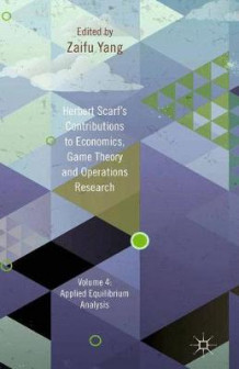 Herbert Scarf's Contributions to Economics, Game Theory and Operations Research (Innbundet)