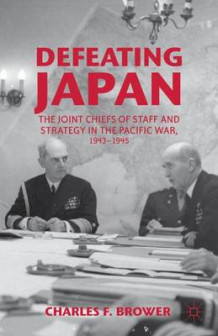Defeating Japan 2012 av Charles F. Brower (Innbundet)