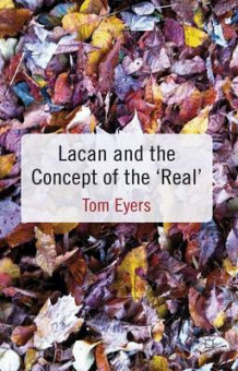 Lacan and the Concept of the 'Real' av Dr. Tom Eyers (Innbundet)
