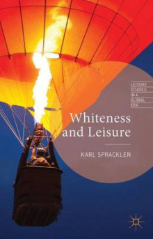 Whiteness and Leisure av Karl Spracklen (Innbundet)