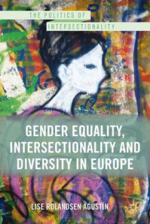 Gender Equality, Intersectionality and Diversity in Europe av Lise Rolandsen Agustin (Innbundet)