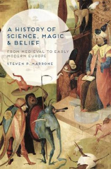 A History of Science, Magic and Belief av Steven P. Marrone (Innbundet)