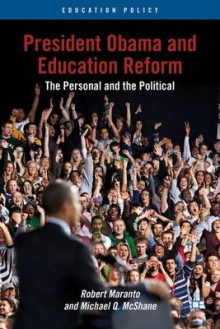 President Obama and Education Reform av Robert Maranto og Michael Q. McShane (Innbundet)