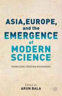 Asia, Europe, and the Emergence of Modern Science (Innbundet)