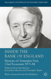 Inside the Bank of England av Christopher Dow og James Dow (Innbundet)