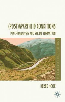 (Post)apartheid Conditions av Derek Hook (Innbundet)