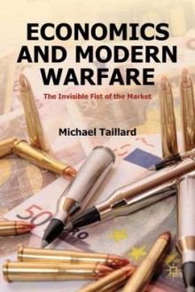 Economics and Modern Warfare av Michael Taillard (Innbundet)