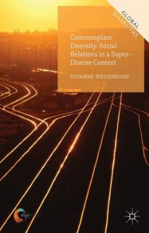Commonplace Diversity: Social Relations in a Super-Diverse Context av Susanne Wessendorf (Innbundet)