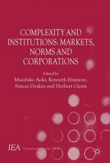 Complexity and Institutions: Markets, Norms and Corporations (Innbundet)