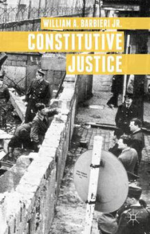 Constitutive Justice 2015 av William A. Barbieri (Innbundet)
