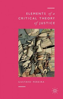 Elements of a Critical Theory of Justice av Gustavo Pereira (Innbundet)