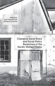 Changing Social Risks and Social Policy Responses in the Nordic Welfare States (Innbundet)