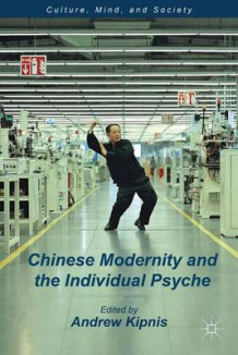 Chinese Modernity and the Individual Psyche (Innbundet)