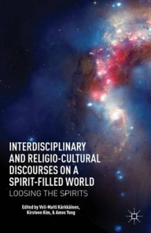 Interdisciplinary and Religio-Cultural Discourses on a Spirit-Filled World 2013 (Innbundet)