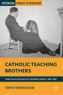 Catholic Teaching Brothers av Tom O'Donoghue (Innbundet)
