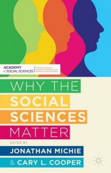 Why the Social Sciences Matter av Jonathan Michie og Cary Cooper (Innbundet)