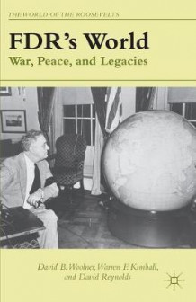FDR's World av David B. Woolner, Warren F. Kimball og David Reynolds (Heftet)