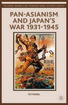 Pan-Asianism and Japan's War 1931-1945 av Eri Hotta (Heftet)