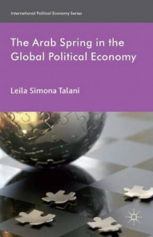 The Arab Spring in the Global Political Economy av Leila Simona Talani (Innbundet)