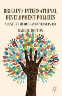 Britain's International Development Policies av Barrie Ireton (Innbundet)
