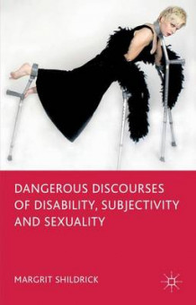 Dangerous Discourses of Disability, Subjectivity and Sexuality av Margrit Shildrick (Heftet)