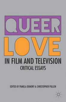 Queer Love in Film and Television av Pamela H. Demory og Christopher Pullen (Innbundet)