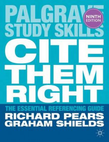Cite Them Right av Richard Pears og Graham Shields (Heftet)