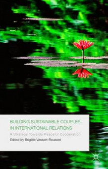 Building Sustainable Couples in International Relations (Innbundet)