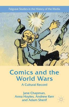 Comics and the World Wars 2015 av Jane L. Chapman, Anna Hoyles, Andrew Kerr og Adam Sherif (Innbundet)