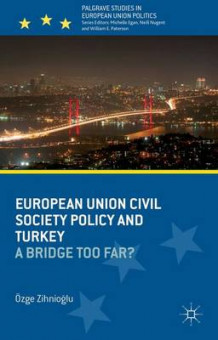 European Union Civil Society Policy and Turkey av Ozge Zihnioglu (Innbundet)