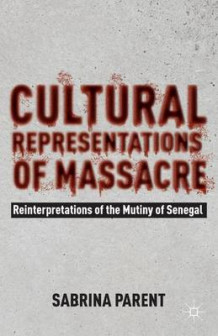 Cultural Representations of Massacre av Sabrina Parent (Innbundet)