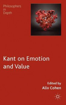 Kant on Emotion and Value (Innbundet)