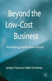 Beyond the Low Cost Business av Josep Francesc Valls Gimenez (Innbundet)