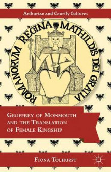 Geoffrey of Monmouth and the Translation of Female Kingship av Fiona Tolhurst (Innbundet)
