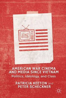 American War Cinema and Media Since Vietnam av Patricia Keeton og Peter Scheckner (Innbundet)