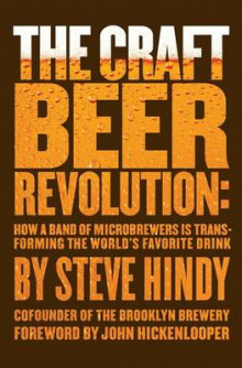 The Craft Beer Revolution av Steve Hindy (Innbundet)