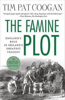 The Famine Plot av Tim Pat Coogan (Heftet)