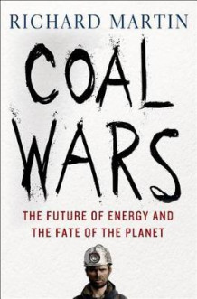 Coal Wars av Richard Martin (Innbundet)