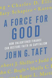 A Force for Good av John G Taft (Innbundet)