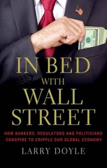 In Bed with Wall Street av Larry Doyle (Heftet)